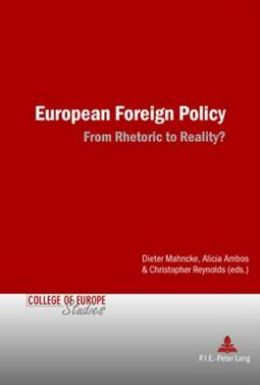 European Foreign Policy: From Rhetoric to Reality?