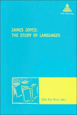 James Joyce: The Study of Languages (New Comparative Poetics Series)