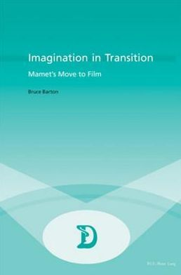 Imagination in Transition: Mamet's Move to Film