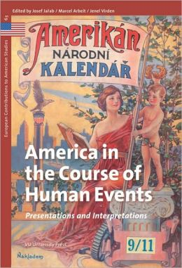 America in the Course of Human Events: Presentations and Interpretations
