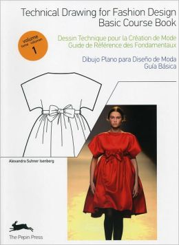 Technical Drawing for Fashion Design - Volume 1