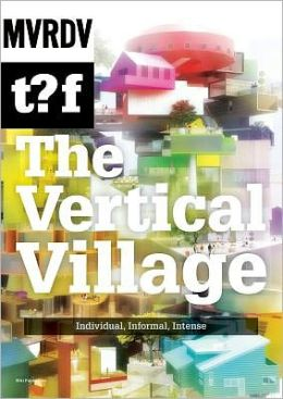 The Vertical Village: Individual, Informal, Intense