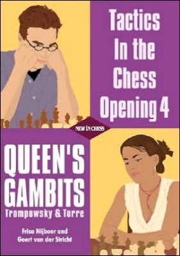 Tactics in the Chess Opening 4: Queen's Gambits (Trompowsky and Torre)
