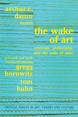 The Wake of Art: Criticism, Philosophy, and the Ends of Taste