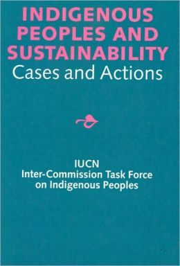 Indigenous Peoples and Sustainabilty: Cases and Actions