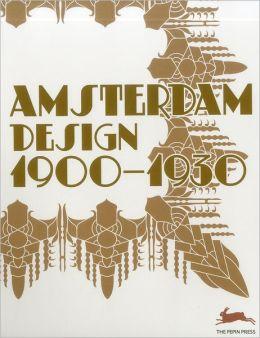 Amsterdam Designs 1900-1925