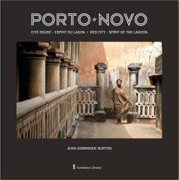 Jean-Dominique Burton. Porto-Novo: Cite rouge, esprit du lagon Red City, Spirit of the Lagoon