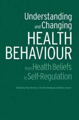 Understanding and Changing Health Behaviour: From Health Beliefs to Self-Regulation