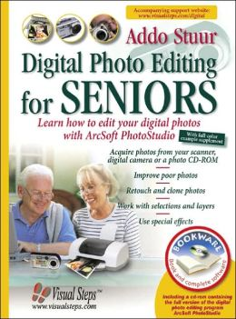 Digital Photo Editing for Seniors: Learn How to Edit Your Digital Photos with Arcsoft PhotoStudio