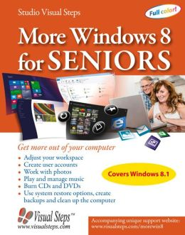 More Windows 8 for Seniors: Get More Out of Your Computer