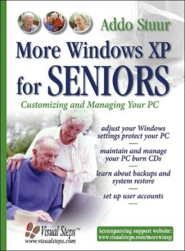 More Windows XP for Seniors: Customizing and Managing Your PC