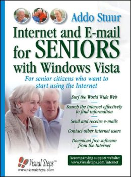 Internet and E-mail for Seniors with Windows Vista: For Senior Citizens Who Want to Start Using the Internet