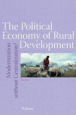 Political Economy of Rural Development: Modernization without Centralization?