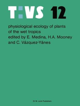 Physiological Ecology of Plants of the Wet Tropics