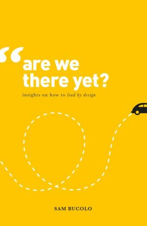 Are We There Yet?: Insights on How to Lead by Design