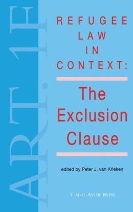 Refugee Law in Context:The Exclusion Clause