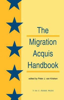 The Migration Acquisition Handbook:The Foundation for a Common European Migration Policy