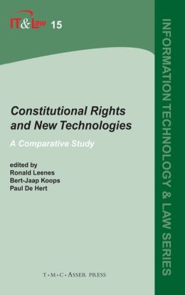 Constitutional Rights and New Technologies: A Comparative Study