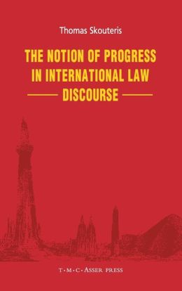 The Notion of Progress in International Law Discourse