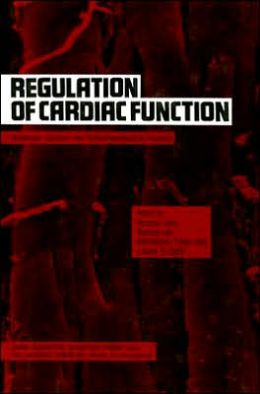 Regulation of Cardiac Function: Molecular, Cellular and Pathophysiological Aspects