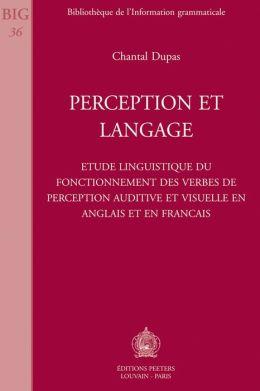 Perception et langage Etude linguistique du fonctionnement des verbes de perception auditive et visuelle en anglais et en francais