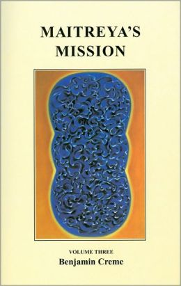Maitreya's Mission, Volume Three