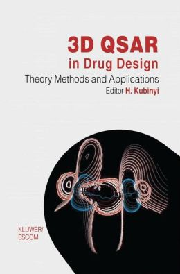 3D QSAR in Drug Design: Volume 1: Theory Methods and Applications