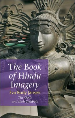 Book of Hindu Imagery: The Gods and Their Symbols