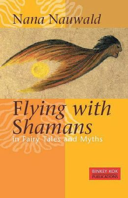 Flying with Shamans in Fairy Tales and Myths