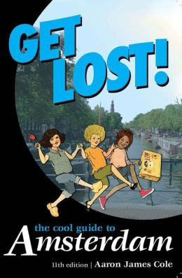Get Lost!: The Cool Guide to Amsterdam)