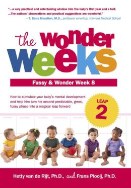 The Wonder Weeks, Leap 2: How to Stimulate Your Baby's Mental Development and Help Him Turn His 10 Predictable, Great, Fussy Phases into Magical Leaps Forward