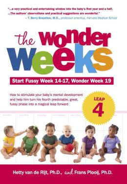 The Wonder Weeks, Leap 4: How to Stimulate Your Baby's Mental Development and Help Him Turn His 10 Predictable, Great, Fussy Phases into Magical Leaps Forward