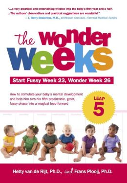 The Wonder Weeks, Leap 5: How to Stimulate Your Baby's Mental Development and Help Him Turn His 10 Predictable, Great, Fussy Phases into Magical Leaps Forward