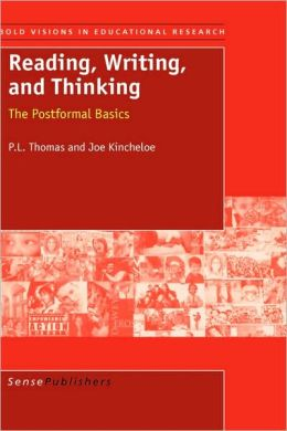 Reading Writing and Thinking: The Postformal Basics