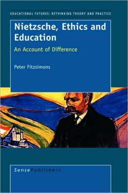 Nietzsche, Ethics and Education P. Fitzsimons