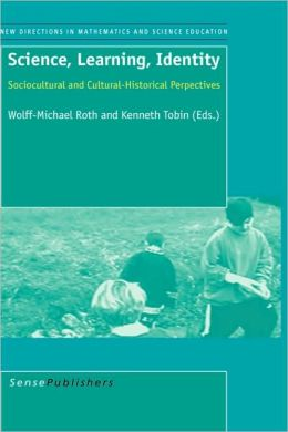 Science, Learning, Identity: Sociocultural and Cultural-Historical Perpectives