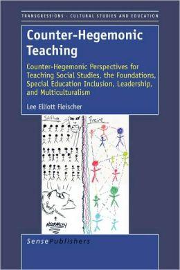 Counter-Hegemonic Teaching
