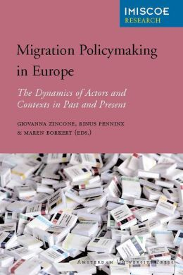 Migration Policymaking in Europe: The Dynamics of Actors and Contexts in Past and Present