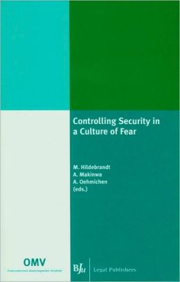 Controlling Security in a Culture of Fear