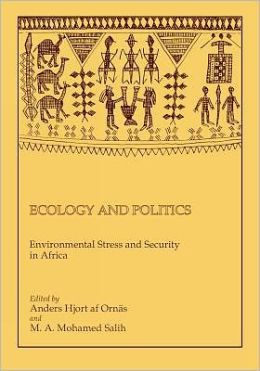Ecology and Politics: Environmental Stress and Security in Africa