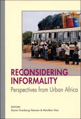 Reconsidering Informality: Perspectives from Urban Africa