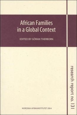 African Families in a Global Context (NAI Research Reports Series No. 131)