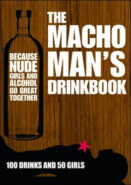 Macho Man's Drinkbook