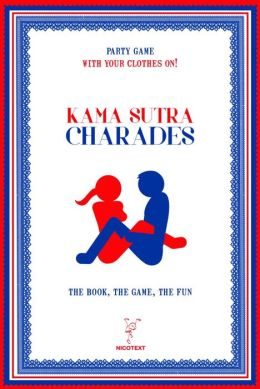 Kama Sutra Charades: The book, The Game, The Fun