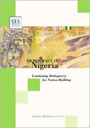 Democracy in Nigeria: Continuing Dialogue(S) for Nation-Building