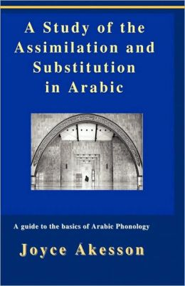 A Study Of The Assimilation And Substitution In Arabic
