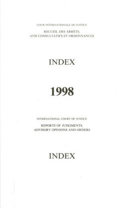 Reports of Judgements, Advisory Opinions and Orders: 1998 Index Reports