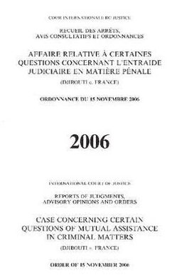 Case Concerning Certain Questions of Mutual Assistance in Criminal Matters (djibouti V. France): Order of 15 November 2006