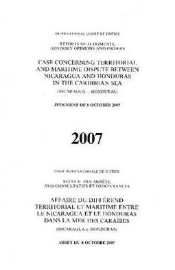 Case Concerning Territorial and Maritime Dispute in the Caribbean Sea (nicaragua V. Honduras) Order of 8 October 2007