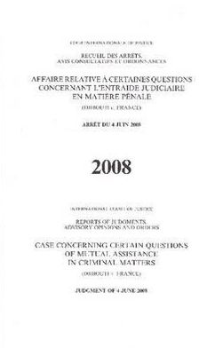 Case Concerning Certain Questions of Mutual Assistance in Criminal Matters (djibouti V. France): Judgment of 4 June 2008